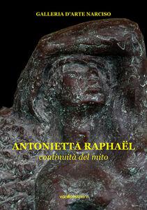 Antonietta Raphaël. Continuità del mito