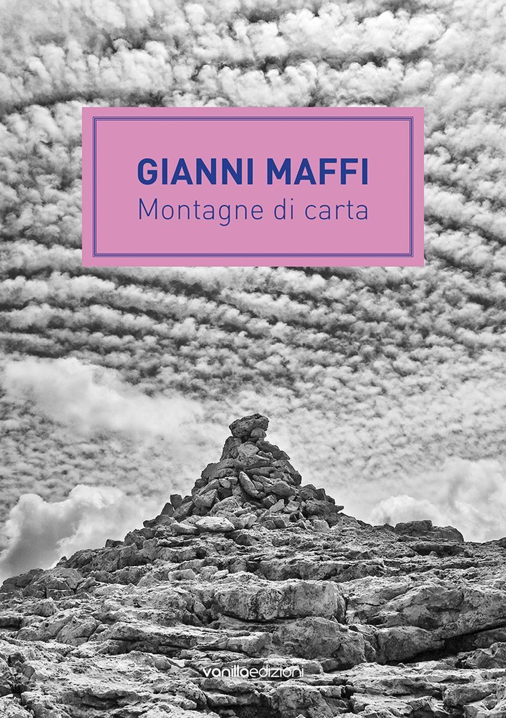 Gianni Maffi. Montagne di carta