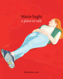 Mario Sughi. A place to rest. Ediz. illustrata