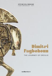 Dimitri Fagbohoun. The journey of Erzulie. Catalogo della mostra (Milano, 6 febbraio-19 aprile 2020). Ediz. italiana e inglese.pdf