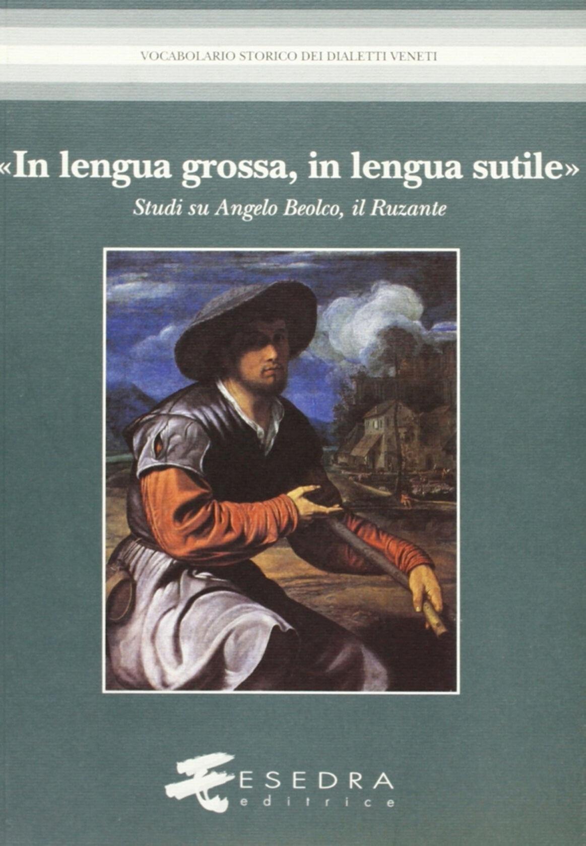 «In lengua grossa, in lengua sutile». Studi su Angelo Beolco, il Ruzante