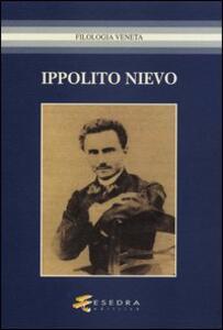 Ippolito Nievo. Atti del Convegno (Udine, 24-25 maggio 2005)