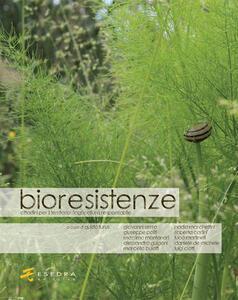 Bioresistenze. Cittadini per il territorio. L'agricoltura responsabile