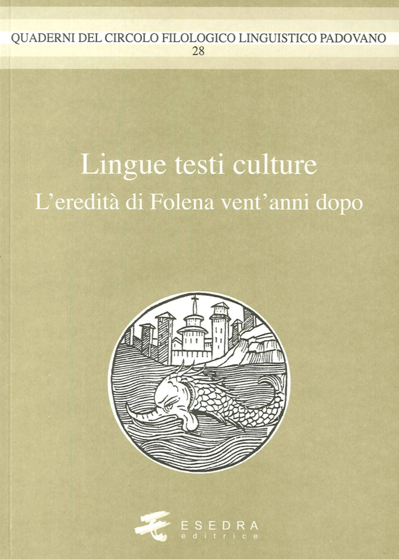 Lingue testi culture. (L'eredità di Folena vent'anni dopo)