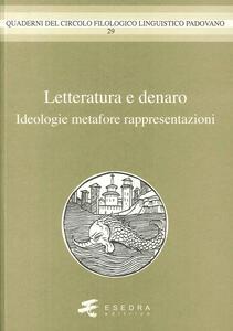Letteratura e denaro. (Ideologie, metafore, rappresentazioni)