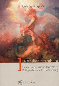 La tensione preregistica. La sperimentazione teatrale di Philippe-Jacques De Loutherbourg