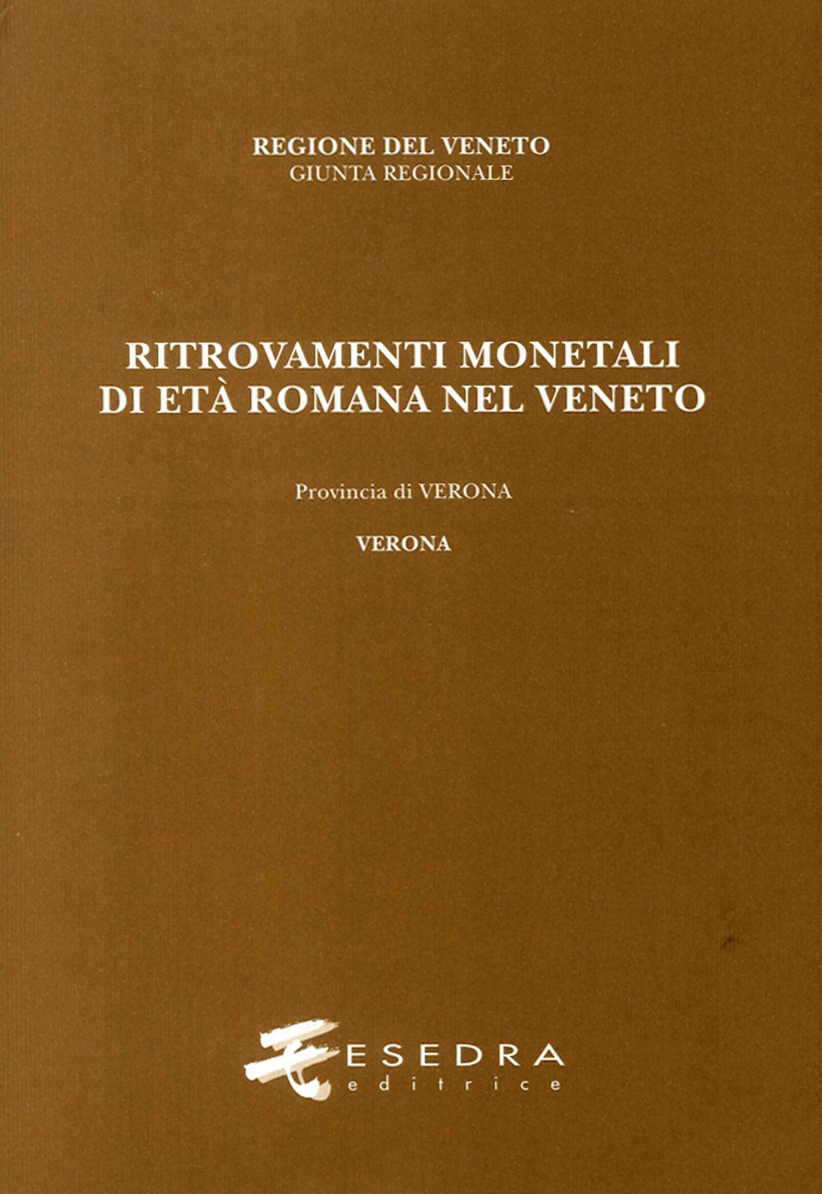 Ritrovamenti monetali di età romana nel Veneto. Provincia di Verona. Verona