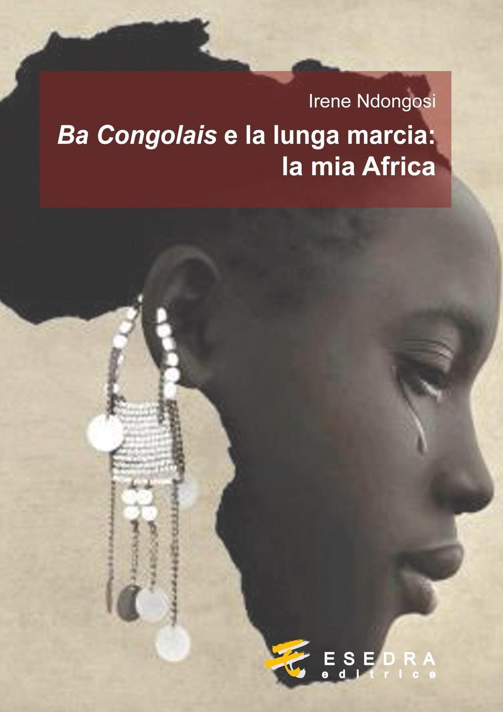 Ba Congolais e la lunga marcia: la mia Africa