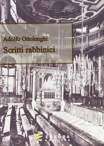 Libro Scritti rabbinici Adolfo Ottolenghi , Elisabetta Ottolenghi