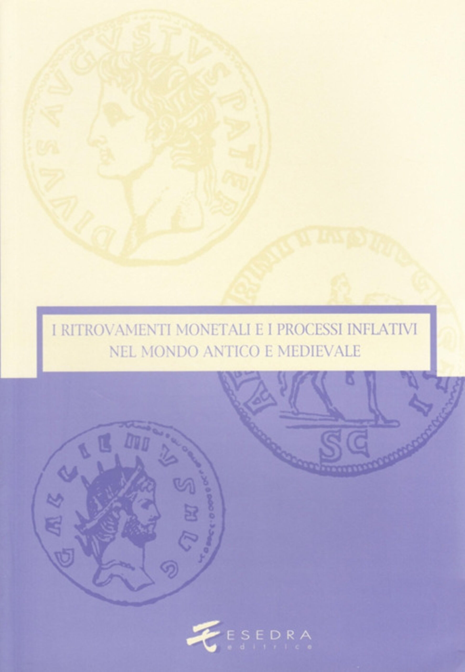 I ritrovamenti monetali e i processi inflativi nel mondo antico e medievale