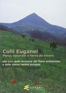 Colli Euganei. Parco naturale e terra da vivere
