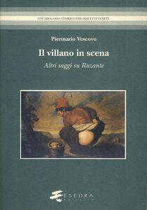 Libro Il villano in scena. Altri saggi su Ruzante Piermario Vescovo
