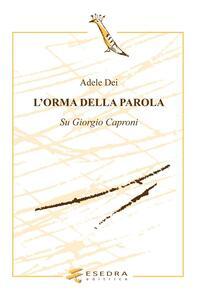 L' orma della parola. Su Giorgio Caproni