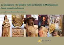 Grandtoureventi.it La donazione «de Mabilia» nella cattedrale di Montepeloso. Nuove prospettive di ricerca Image