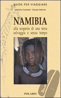 Namibia. Alla scoperta di una terra selvaggia e senza tempo