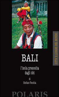 Bali. L'isola prescelta dagli dei