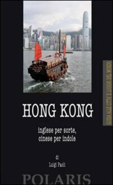 Fondazionesergioperlamusica.it Hong Kong. Inglese per sorte, cinese per indole Image