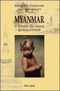 Myanmar. In Birmania alla scoperta dei tesori d'Oriente