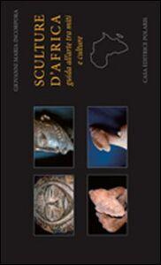 Sculture d'Africa. Guida all'arte tra miti e culture