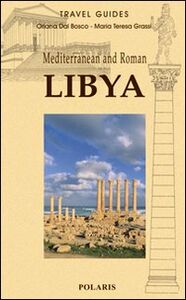 Mediterranean and roman Libya. Ediz. illustrata