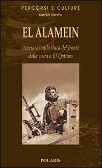 El Alamein. Itinerario sulla linea del fronte dalla costa a El Quattara