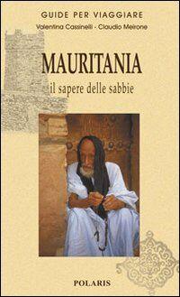 Mauritania. Il sapere delle sabbie