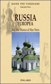 Russia europea. Dal Mar Bianco al Mar Nero