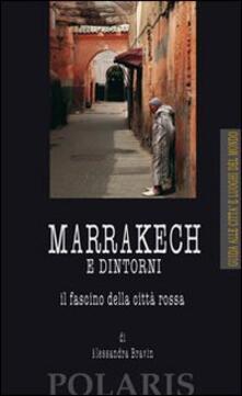 Listadelpopolo.it Marrakech e dintorni. Il fascino della città rossa Image