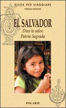El Salvador. Dios te salve. Patria Sagrada - Federico Geremei - copertina