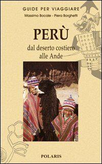 Perù. Dal deserto costiero alle Ande