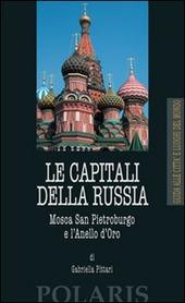 Le capitali della Russia. Mosca, San Pietroburgo e l'Anello d'Oro