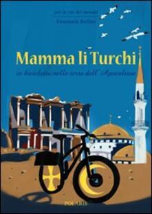 Winniearcher.com Mamma li turchi. In bicicletta nelle terre dell'apocalisse Image