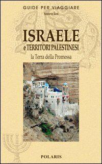 Israele e terriroti palestinesi. La terra della promessa