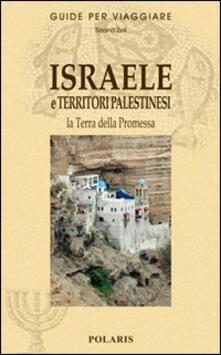 Israele e terriroti palestinesi. La terra della promessa - Tiziano Zoli - copertina