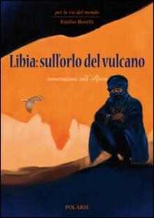 Steamcon.it Libia: sull'orlo del vulcano. Conversazioni sull'Africa Image