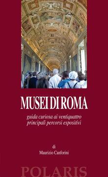 Mercatinidinataletorino.it Musei di Roma. Guida curiosa ai ventiquattro principali percorsi espositivi Image