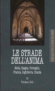 Listadelpopolo.it Le strade dell'anima. Malta, Spagna, Portogallo, Francia, Inghilterra, Irlanda Image
