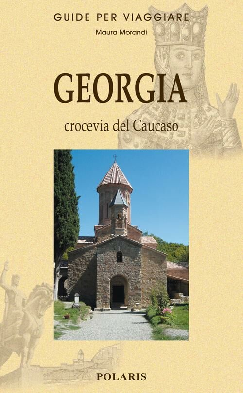 Georgia. Viaggio nel cuore del Caucaso