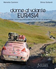 Equilibrifestival.it Donne al volante. Eurasia. Due donne, una macchina rosa e 19.242 km di avventura Image