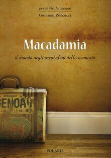Ipabsantonioabatetrino.it Macadamia. Il mondo negli arcobaleni della memoria Image