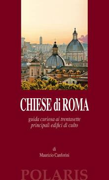 Filippodegasperi.it Chiese di Roma. Guida curiosa ai trentasette principali edifici di culto Image