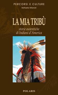 Amatigota.it La mia tribù. Storie autentiche di indiani d'America Image