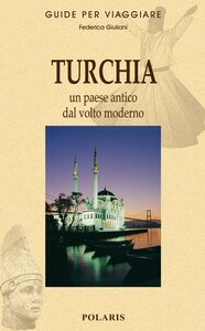 Turchia. Un paese antico dal volto moderno