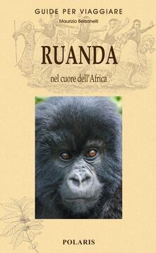 Ruanda. Nel cuore dell'Africa - Maurizio Bersanelli - copertina