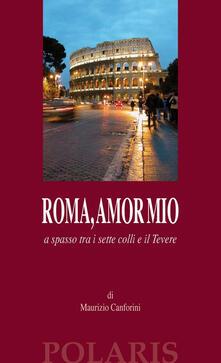 Roma, amor mio. A spasso tra i sette colli e il Tevere.pdf