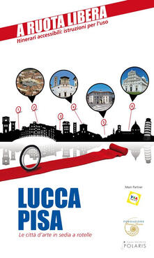 Warholgenova.it Lucca-Pisa. Le città d'arte in sedia e rotelle Image