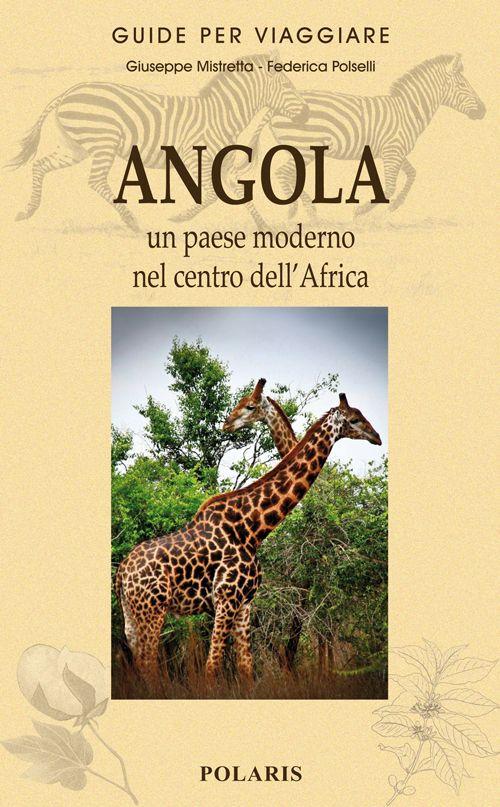Angola. Un paese moderno nel centro dell'Africa