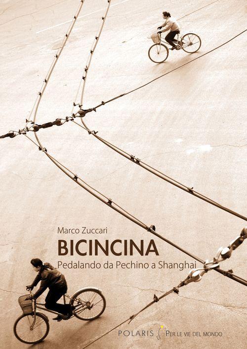 BicinCina. Pedalando da Pechino a Shangai