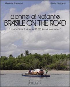 Donne al volante. Brasile on the road. Ediz. italiana