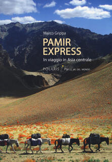 Winniearcher.com Pamir express. In viaggio in Asia centrale Image